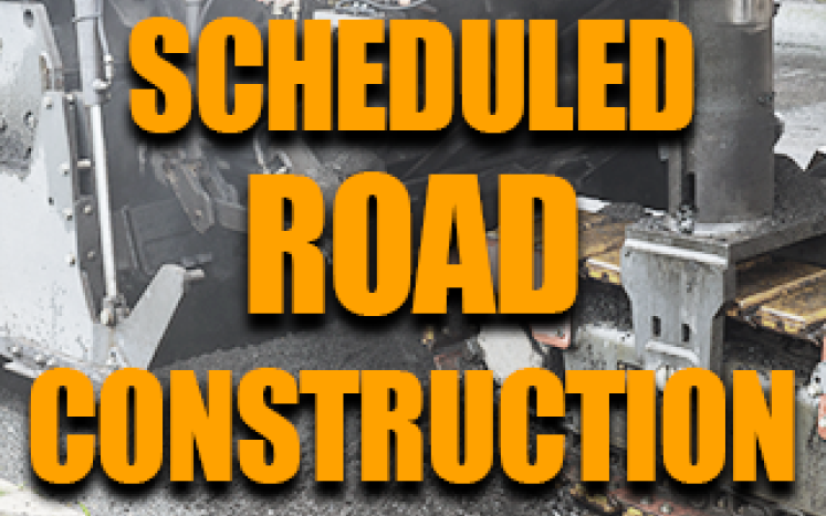 Scheduled Road Construction